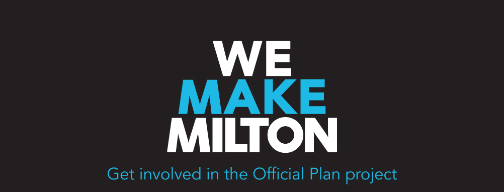 Milton's Official Plan - Get Involved in the Official Plan Project